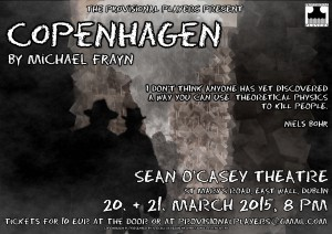 Michael Frayn's Copenhagen, performed in Dublin at the Sean O'Casey Theatre, 20/21 MAR 2015, 8PM